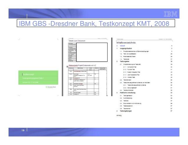 IBM GBS -Dresdner Bank, Testkonzept KMT, 2008  19