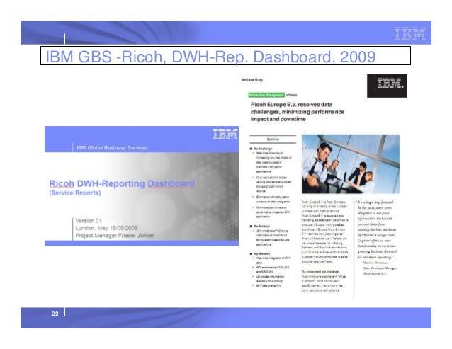IBM GBS -Ricoh, DWH-Rep. Dashboard, 2009  22