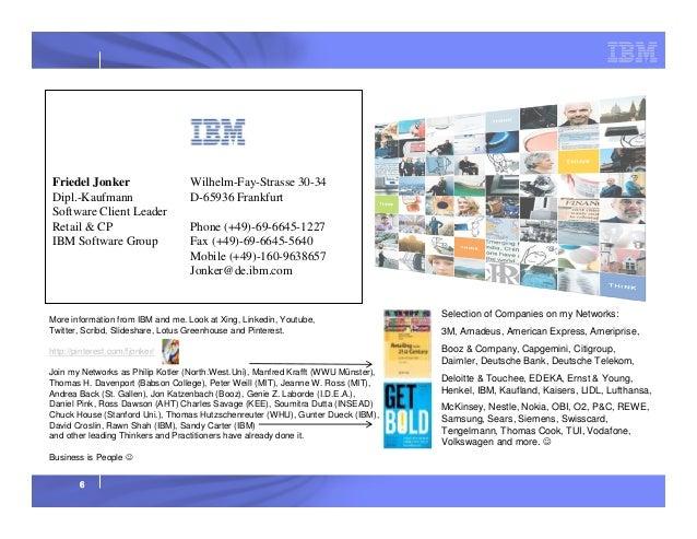 Friedel Jonker Dipl.-Kaufmann Software Client Leader Retail & CP IBM Software Group  Wilhelm-Fay-Strasse 30-34 D-65936 Fra...