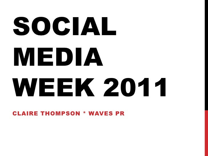 SOCIALMEDIAWEEK 2011CLAIRE THOMPSON * WAVES PR