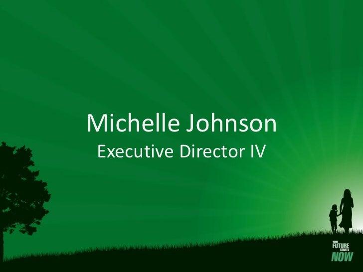 Michelle JohnsonExecutive Director IV