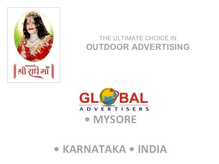 •  MYSORE   • KARNATAKA • INDIA THE ULTIMATE CHOICE IN  OUTDOOR ADVERTISING