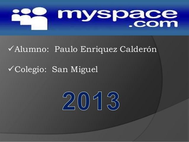 Alumno: Paulo Enriquez Calderón Colegio: San Miguel