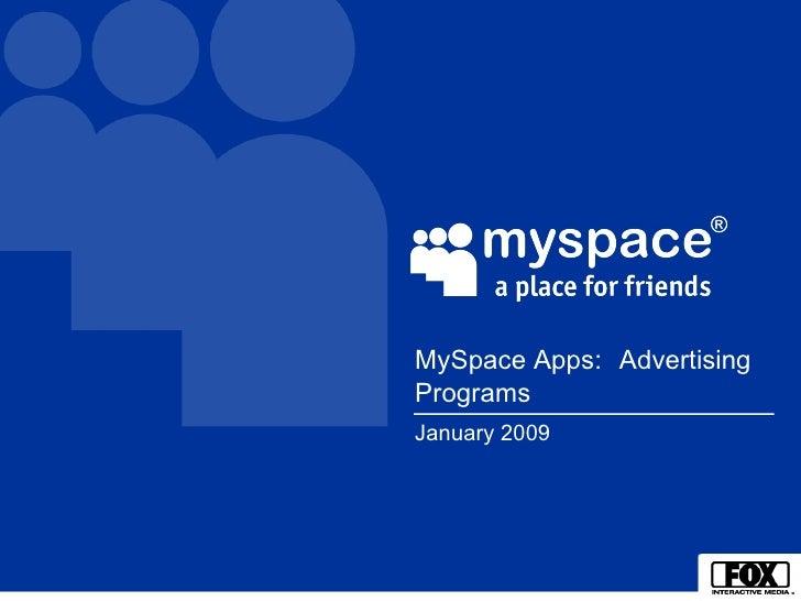 January 2009 MySpace Apps:   Advertising Programs