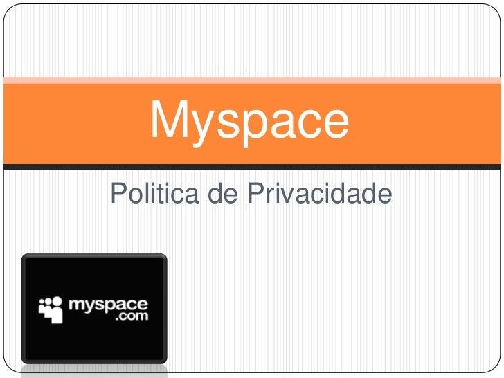 MyspacePolitica de Privacidade