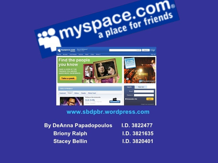 By DeAnna Papadopoulos  I.D. 3822477 Briony Ralph  I.D. 3821635 Stacey Bellin  I.D. 3820401 www.sbdpbr.wordpress.com