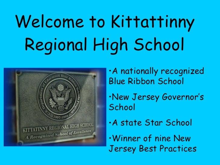 Welcome to Kittattinny Regional High School <ul><li>A nationally recognized Blue Ribbon School </li></ul><ul><li>New Jerse...