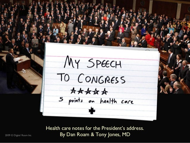 2009 © Digital Roam Inc. Health care notes for the President's address. By Dan Roam & Tony Jones, MD