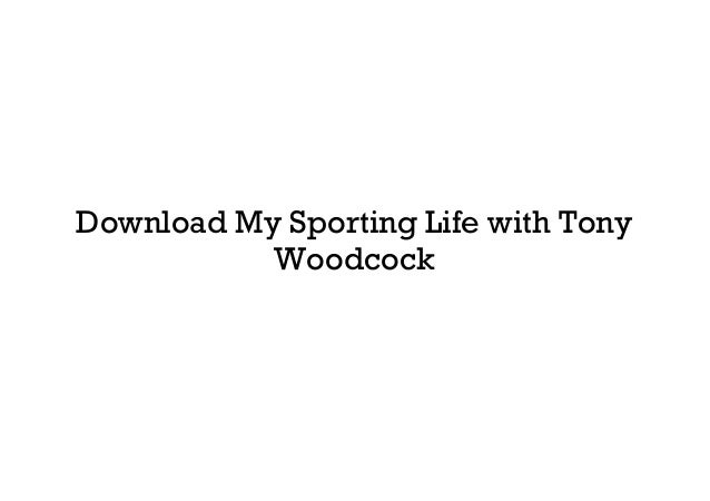 Download My Sporting Life with Tony Woodcock