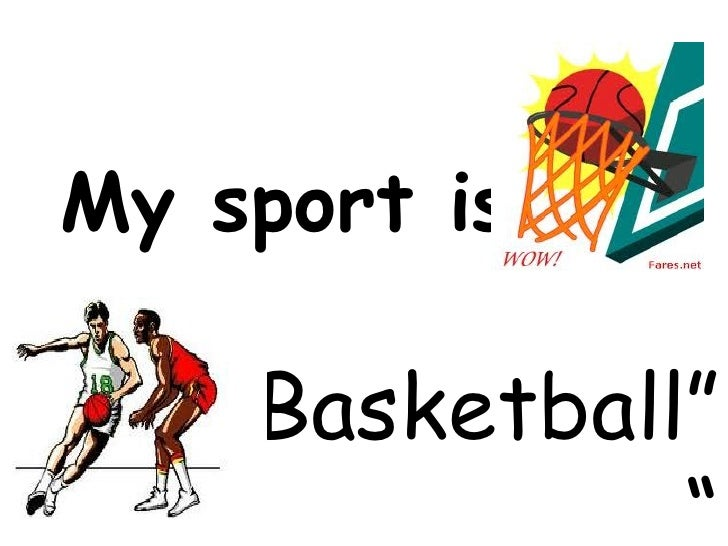 "My sport is  "" Basketball"""