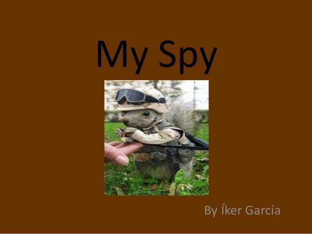My Spy     By Íker García