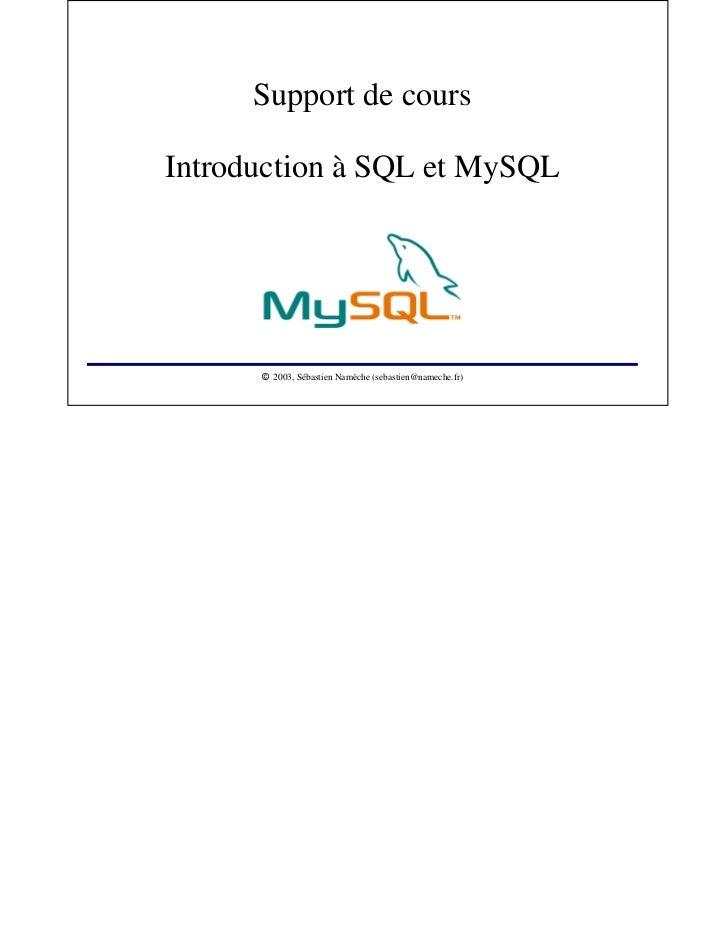 Support de coursIntroduction à SQL et MySQL                2003, Sébastien Namèche (sebastien@nameche.fr)