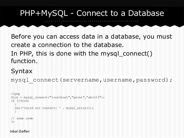 PHP+MySQL - Connect to a DatabaseBefore you can access data in a database, you mustcreate a connection to the database.In ...