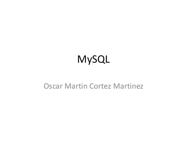 MySQLOscar Martin Cortez Martinez
