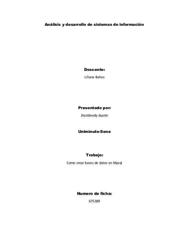 Análisis y desarrollo de sistemas de información Doscente: Liliana Bahos Presentado por: Jhasbleedy duarte Uniminuto-Sena ...
