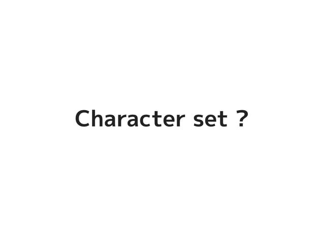 Character set ?Character set ?