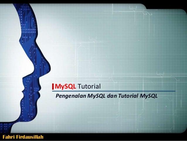 MySQL Tutorial Pengenalan MySQL dan Tutorial MySQL  Fahri Firdausillah