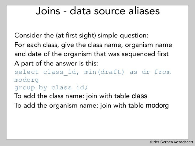 slides Gerben Menschaert Joins - data source aliases Consider the (at first sight) simple question: For each class, give ...