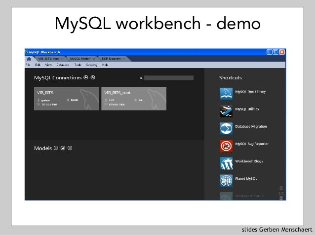 slides Gerben Menschaert MySQL workbench - demo