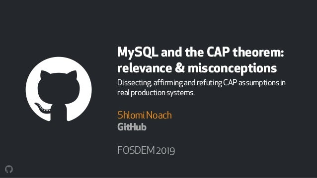 MySQL and the CAP theorem: relevance & misconceptions Dissecting,affirmingandrefutingCAPassumptionsin realproductionsystem...