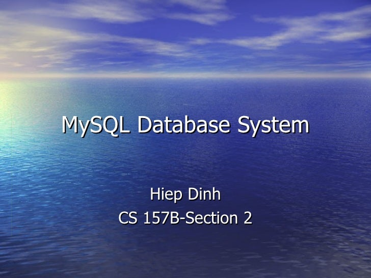 MySQL Database System Hiep Dinh CS 157B-Section 2