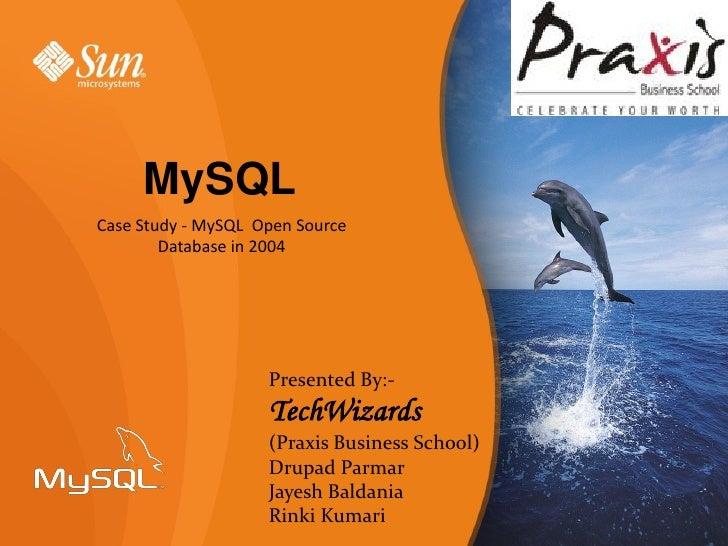 MySQL Case Study - MySQL Open Source         Database in 2004                         Presented By:-                     T...