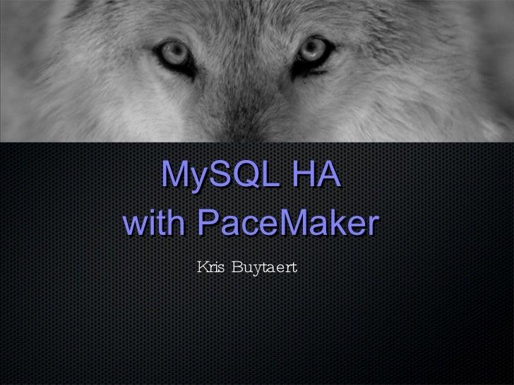 MySQL HA with PaceMaker Kris Buytaert