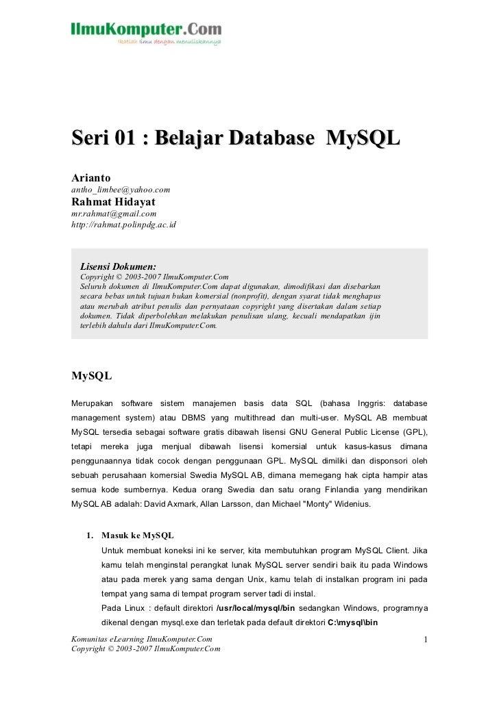 Seri 01 : Belajar Database MySQLAriantoantho_limbee@yahoo.comRahmat Hidayatmr.rahmat@gmail.comhttp://rahmat.polinpdg.ac.id...