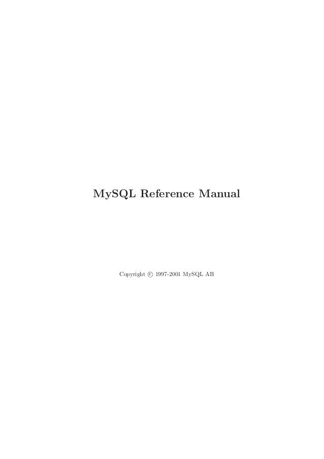 MySQL Reference Manual Copyright c 1997-2001 MySQL AB