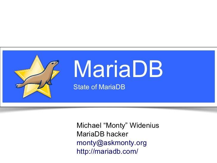 "MariaDB                                     State of MariaDB                                       Michael ""Monty"" Wideniu..."