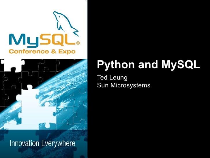 Python and MySQL Ted Leung Sun Microsystems