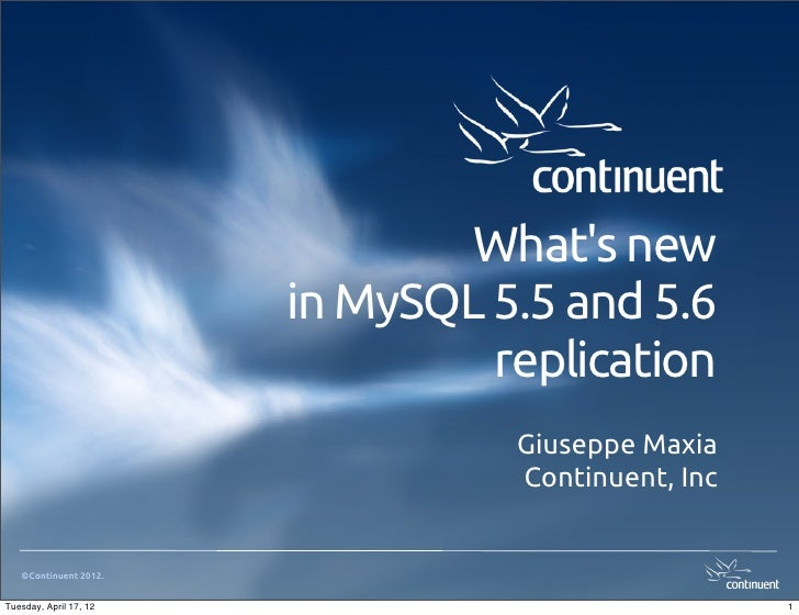 Whats new                        in MySQL 5.5 and 5.6                                 replication                         ...