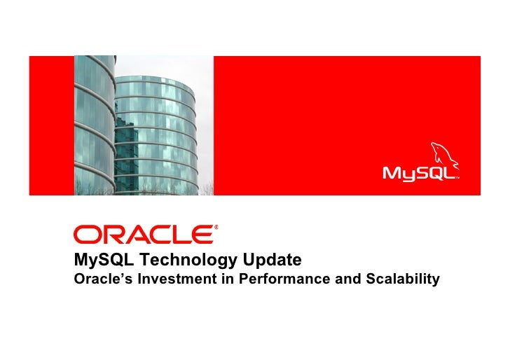 <Insert Picture Here>MySQL Technology UpdateOracle's Investment in Performance and Scalability