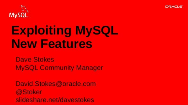 Copyright © 2013, Oracle and/or its affiliates. All rights reserved.1 Dave Stokes MySQL Community Manager David.Stokes@ora...
