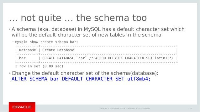 20Copyright © 2017 Oracle and/or its affiliates. All rights reserved. … not quite … the schema too ● A schema (aka. databa...
