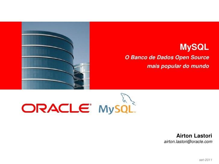 MySQL<Insert Picture Here>                        O Banco de Dados Open Source                               mais popular ...