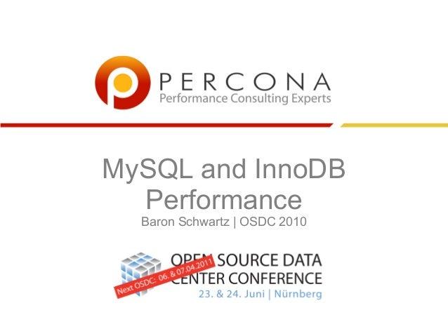 MySQL and InnoDB Performance Baron Schwartz   OSDC 2010