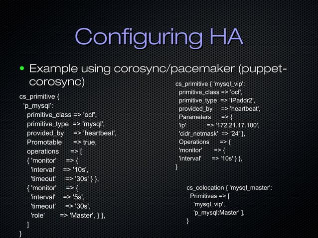 Configuring HAConfiguring HA ● Example using corosync/pacemaker (puppet-Example using corosync/pacemaker (puppet- corosync...