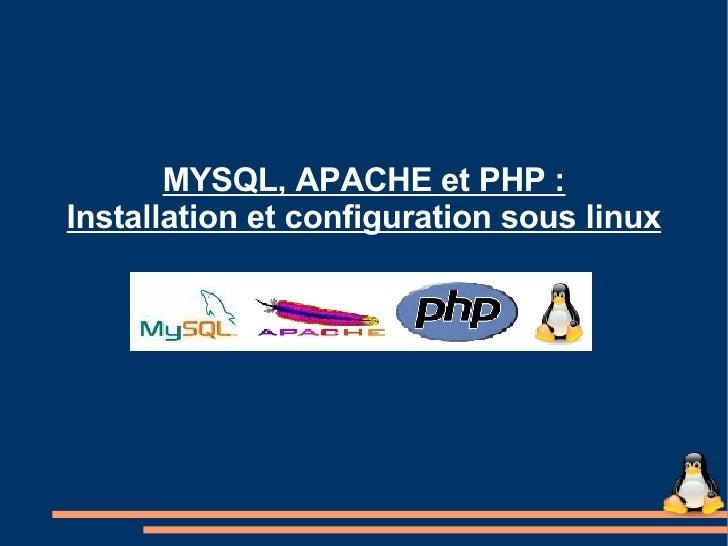 MYSQL, APACHE et PHP : Installation et configuration sous linux
