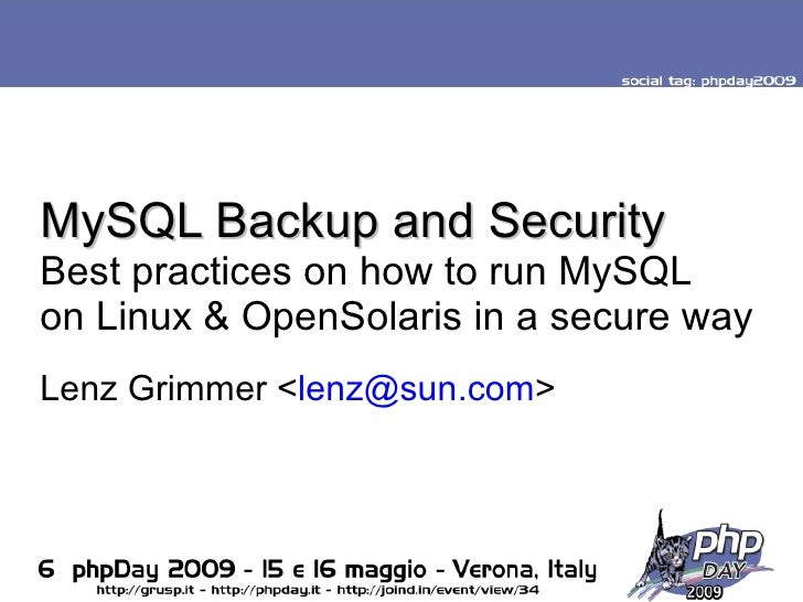 MySQL Backup and Security Best practices on how to run MySQL on Linux & OpenSolaris in a secure way           Sun Microsys...