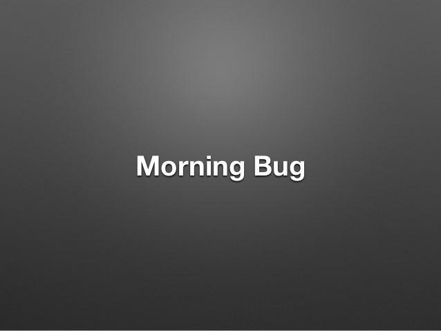 Morning Bug