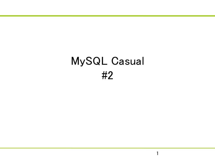 MySQL Casual    #2               1