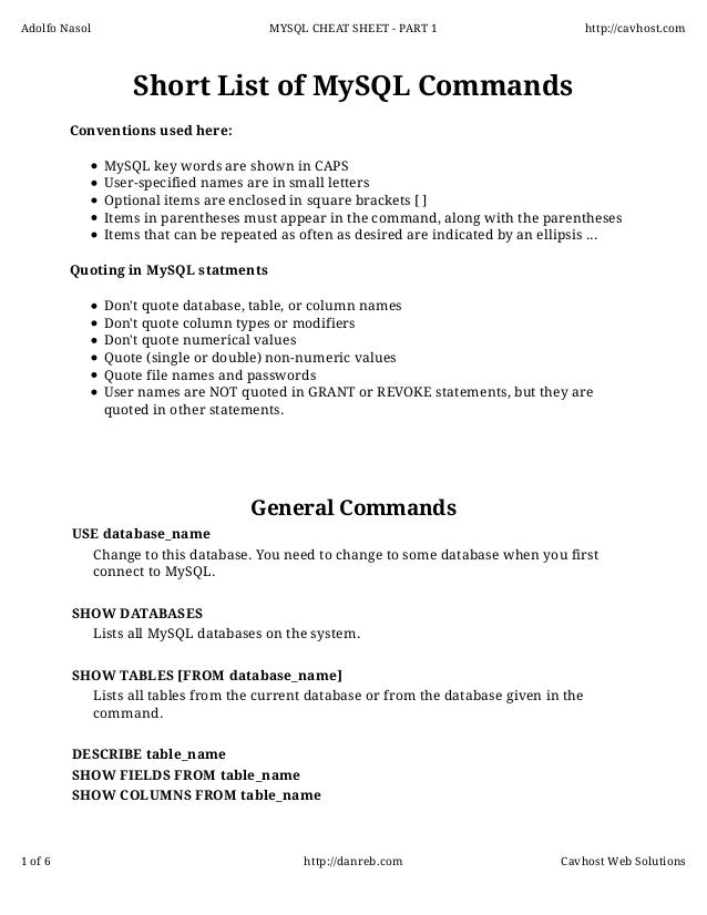 Adolfo Nasol  MYSQL CHEAT SHEET - PART 1  http://cavhost.com  Short List of MySQL Commands Conventions used here: MySQL ke...