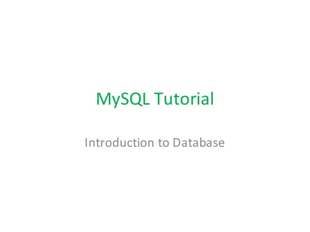 MySQL Tutorial Introduction to Database