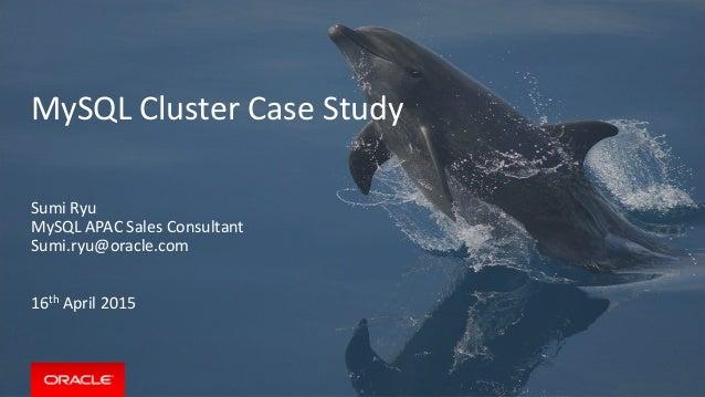 MySQL Cluster Case Study Sumi Ryu MySQL APAC Sales Consultant Sumi.ryu@oracle.com 16th April 2015