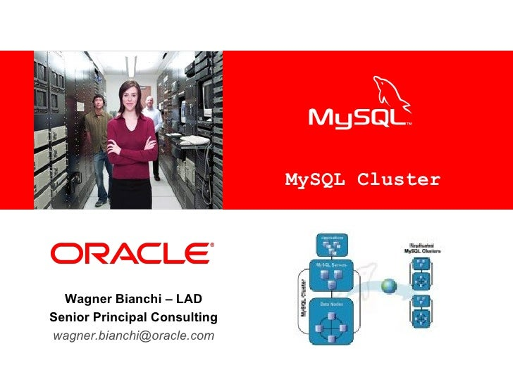 MySQL Cluster Wagner Bianchi – LAD Senior Principal Consulting [email_address]
