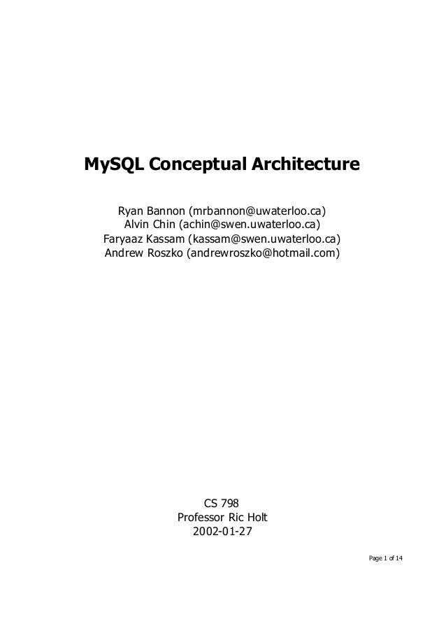 MySQL Conceptual Architecture     Ryan Bannon (mrbannon@uwaterloo.ca)      Alvin Chin (achin@swen.uwaterloo.ca)  Faryaaz K...
