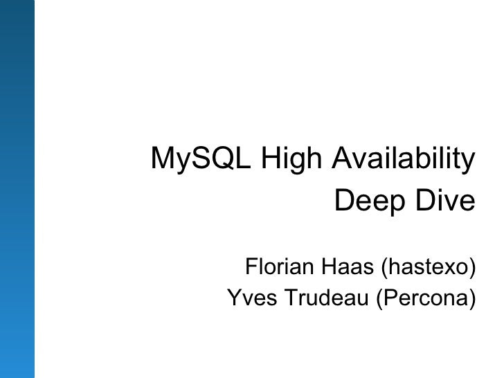 MySQL High Availability           Deep Dive      Florian Haas (hastexo)     Yves Trudeau (Percona)