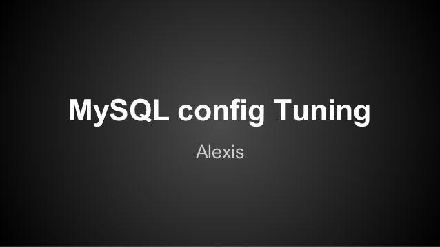 MySQL config Tuning Alexis