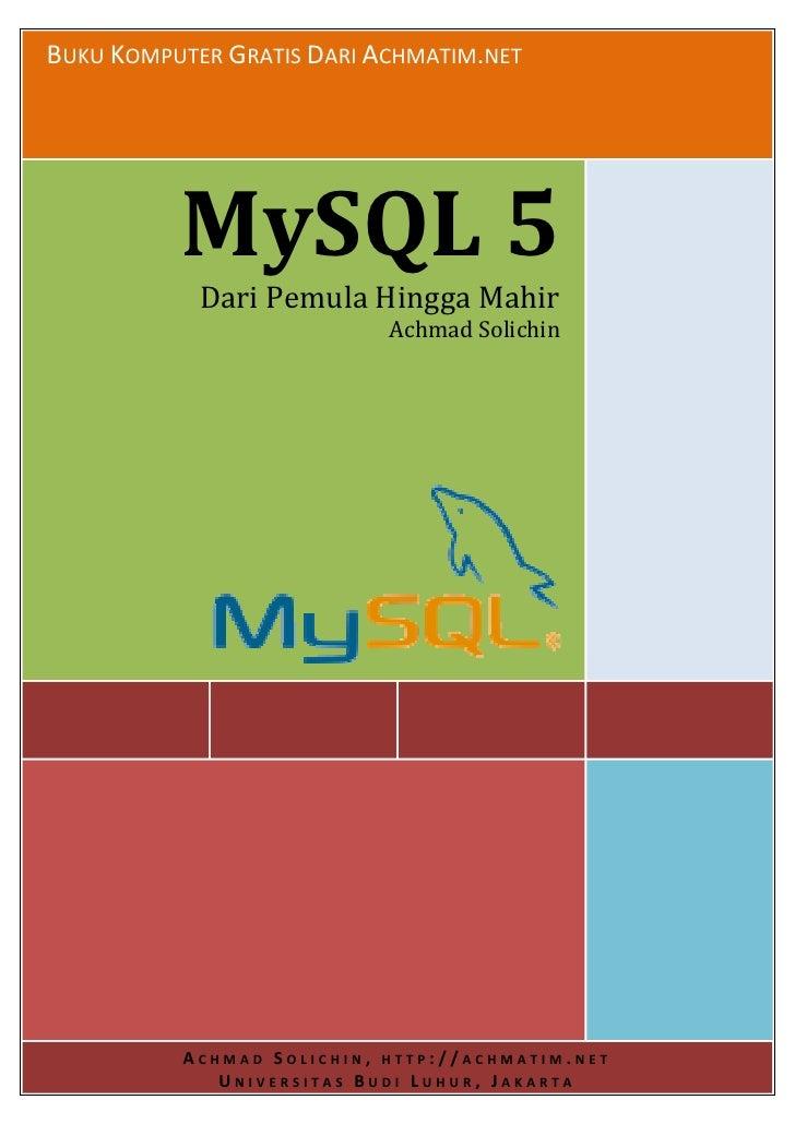 BUKU KOMPUTER GRATIS DARI ACHMATIM.NET               MySQL 5             Dari Pemula Hingga Mahir                         ...